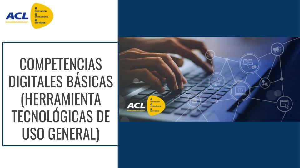 COMPETENCIAS DIGITALES - NUEVAS TECNOLOGÍAS APLICADAS AL ENTORNO PROFESIONAL